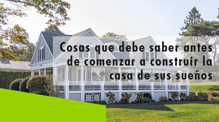 Erisa - Cosas que debe saber antes de comenzar a construir la casa de sus sueños