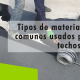 Erisa-Tipos de materiales más comunes usados para los techos planos-Banner